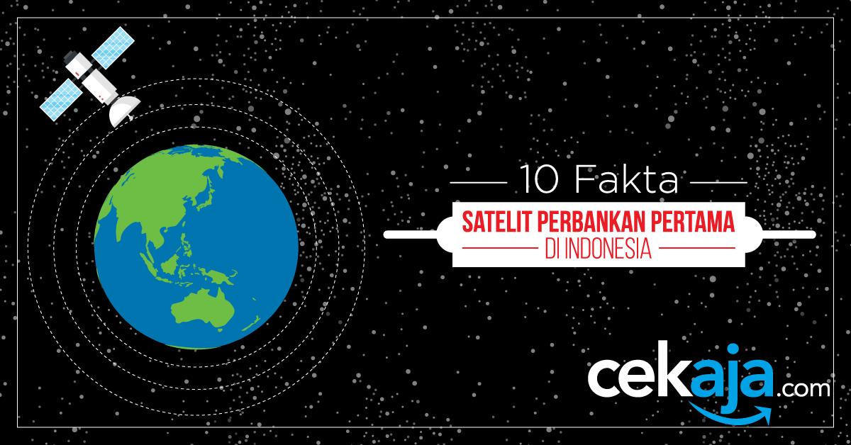 Fakta Seputar BRIsat, Satelit Perbankan Pertama di Indonesia