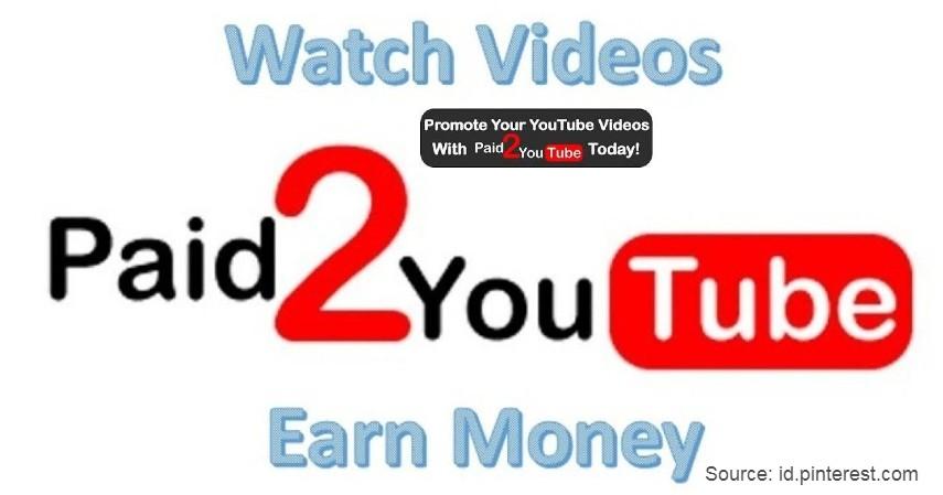 Paid2Youtube - Mau Nonton YouTube Dibayar_ Ini Cara dan Daftar Lengkap Situsnya