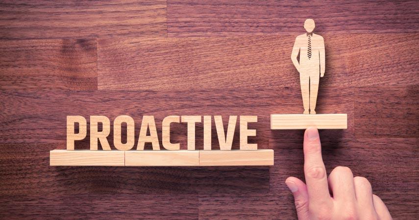 Bersikap proaktif dan bukan reaktif