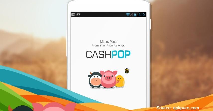 CashPop - Aplikasi Penghasil Uang Tercepat dan Terbaik Tanpa Modal 2019