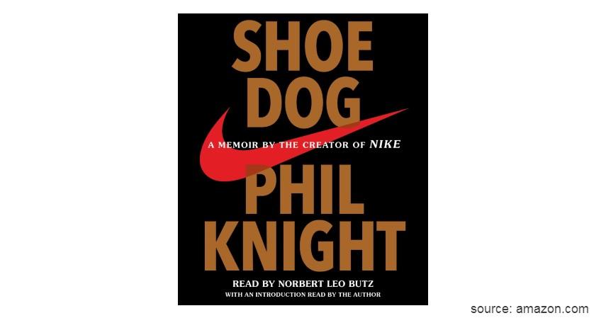Shoe Dog A Memoir by the Creator of NIKE - 6 Rekomendasi Buku Terbaik untuk Belajar Bisnis bagi Pemula