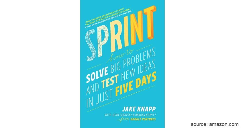 Sprint How to Solve Big Problems and Test New Ideas in Just Five Days - Cek 5 Daftar Buku Tentang Startup dan Serba-serbinya