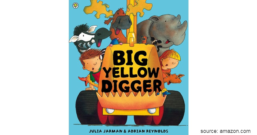 Big Yellow Digger - 8 Judul Buku Edukasi untuk Balita yang Seru dan Menyenangkan