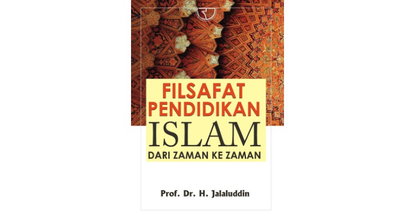 Filsafat Pendidikan Islam dari Zaman ke Zaman - Rekomendasi Buku-Buku Filsafat Islam Terbaik dan Harga Terjangkau
