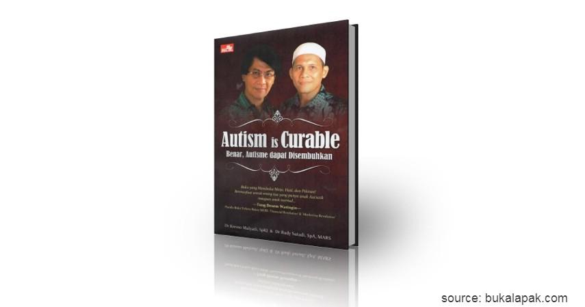 Autism is Curable - Ini Daftar Buku Edukasi Anak Pengidap Autisme Pilihan Untuk Orang Tua