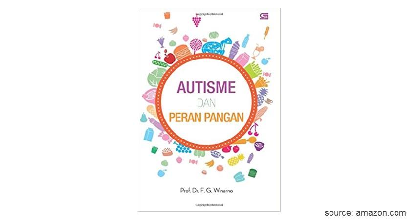 Autisme dan Peran Pangan - Ini Daftar Buku Edukasi Anak Pengidap Autisme Pilihan Untuk Orang Tua