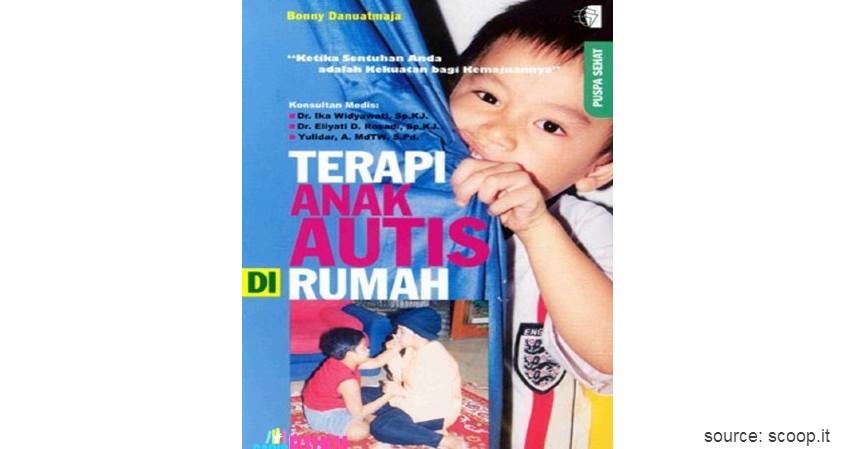 Terapi Anak Autis di Rumah - Ini Daftar Buku Edukasi Anak Pengidap Autisme Pilihan Untuk Orang Tua