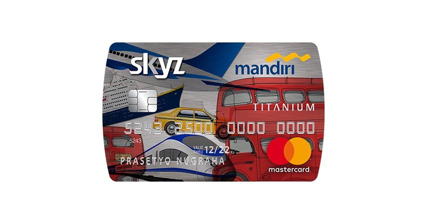 Kartu Kredit Mandiri SKYZ - 7 Kartu Kredit Termurah dan Termudah Ini Wajib Kamu Punya