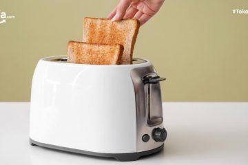 10 Merk Pemanggang Roti Terbaik dengan Kualitas dan Fitur Mumpuni!
