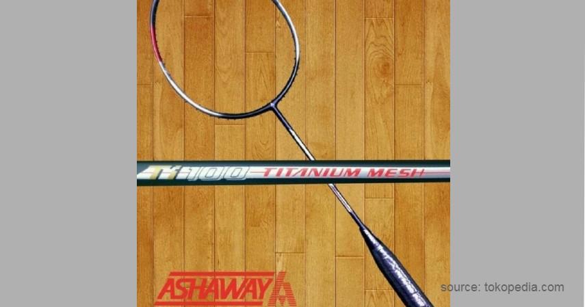 Ashaway - 12 Merek Raket Badminton Terbaik yang Banyak Digunakan Atlet Ternama