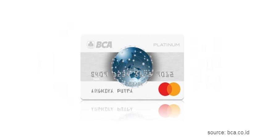 Kartu Kredit BCA Mastercard Platinum - 4 Kartu Kredit BCA Terbaik 2020 yang Bisa Dijadikan Pilihan Ketika Pandemi