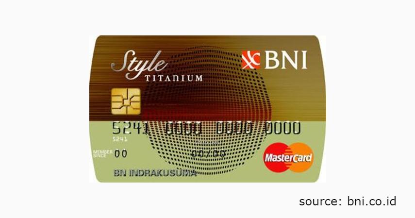 6 Jenis Produk Kartu Kredit BNI untuk Berbagai Gaya Hidup - BNI Style Titanium