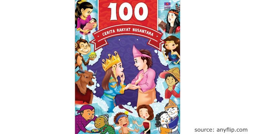 100 Cerita Rakyat Nusantara - 10 Rekomendasi Buku Cerita Terbaik untuk Anak