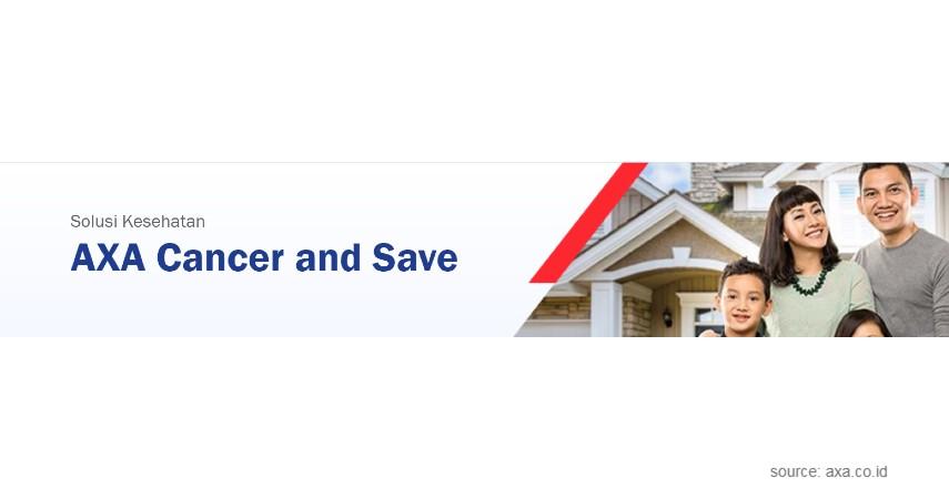 AXA Cancer and Save - Asuransi Kesehatan AXA