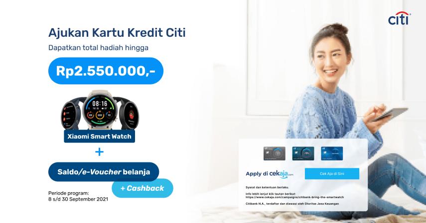 Promo Citibank Smart Watch, Ajukan Kartu Kredit Citi dan Dapatkan Hadiah Menariknya!